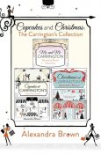 Cupcakes and Christmas: The Carrington's Collection, Alexandra Brown