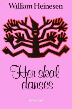 Her skal danses, William Heinesen