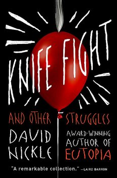 Knife Fight and Other Struggles, David Nickle