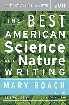 The Best American Science and Nature Writing 2011, Mary Roach