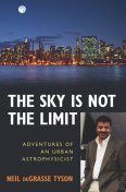 The Sky Is Not the Limit, Neil deGrasse Tyson