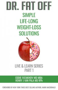 Dr. Fat Off: Simple Life-Long Weight-Loss Solutions, Eddie Fatakhov