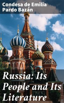 Russia: Its People and Its Literature, Emilia Pardo Bazán