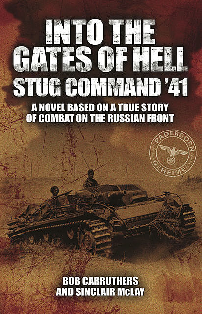 Into the Gates of Hell: Stug Command '41, Bob Carruthers