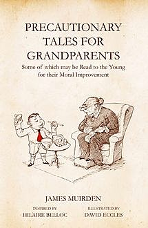 Precautionary Tales for Grandparents, James Muirden