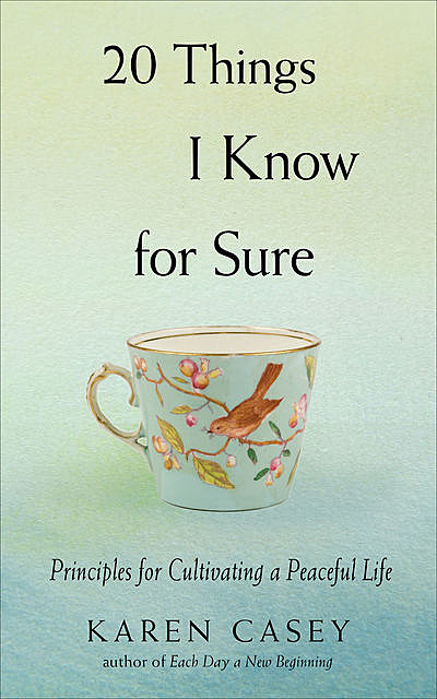 20 Things I Know for Sure, Karen Casey
