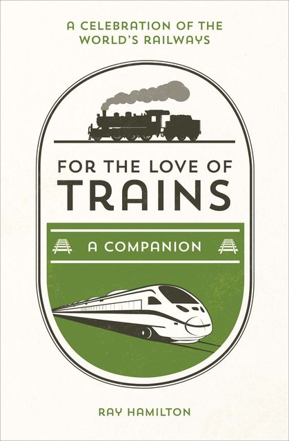 For the Love of Trains, Ray Hamilton