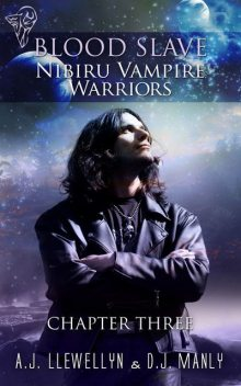 Nibiru Vampire Warriors - Chapter Three, D.J.Manly, A.J.Llewellyn