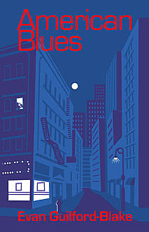 American Blues, Evan Guilford-Blake