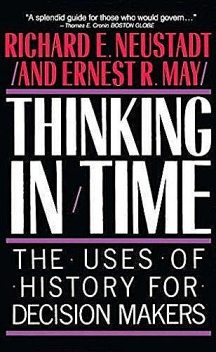 Thinking in Time, Richard Neustadt, Ernest May