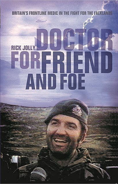 Doctor for Friend and Foe, Rick Jolly