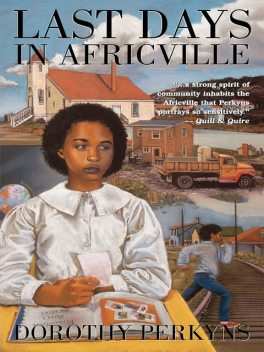 Last Days in Africville, Dorothy Perkyns