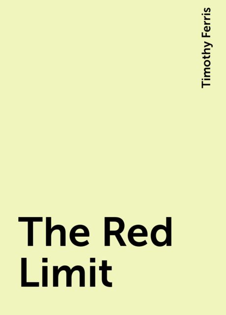 The Red Limit, Timothy Ferris