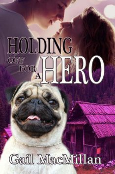 Holding Off for a Hero, Gail MacMillan
