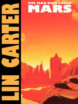 The Man Who Loved Mars, Lin Carter