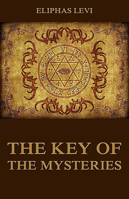 The Key Of The Mysteries, Eliphas Levi
