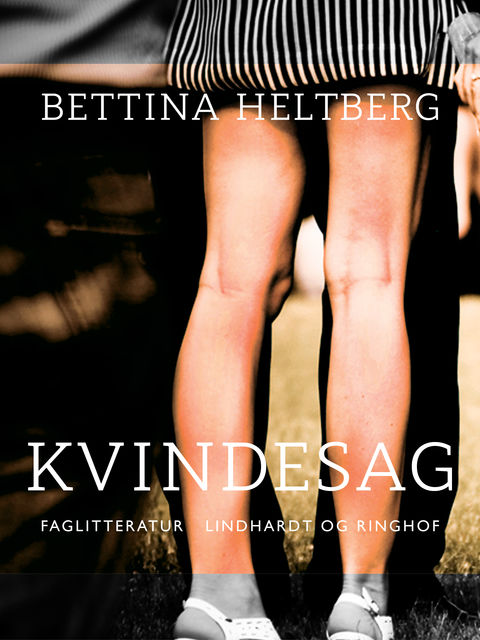 Kvindesag, Bettina Heltberg
