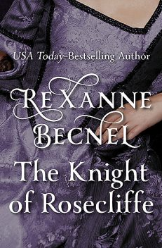 The Knight of Rosecliffe, Rexanne Becnel