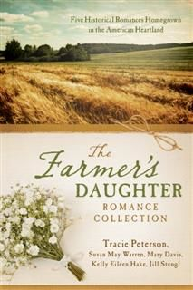 Farmer's Daughter Romance Collection, Tracie Peterson