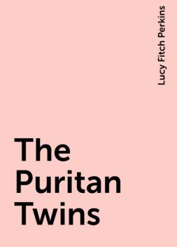 The Puritan Twins, Lucy Fitch Perkins