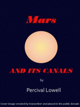 Mars and Its Canals, Percival Lowell