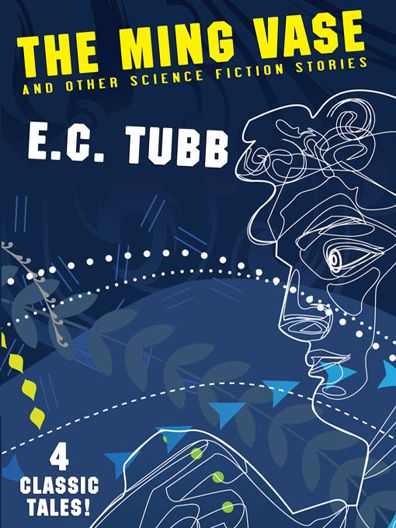 The Ming Vase and Other Science Fiction Stories, E.C.Tubb