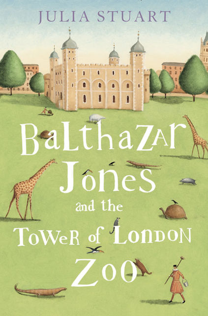The Tower, the Zoo and the Tortoise, Julia Stuart