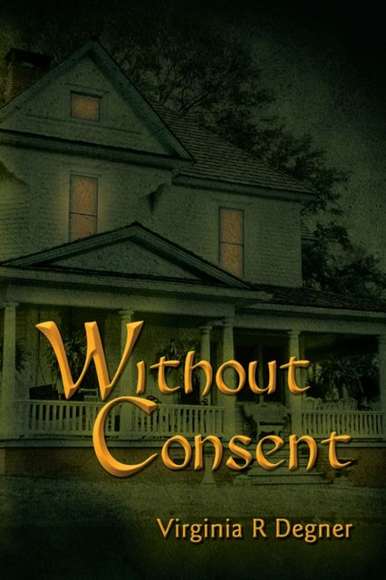 Without Consent, Virginia Degner
