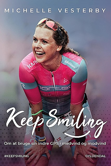 Keep smiling, Michelle Vesterby