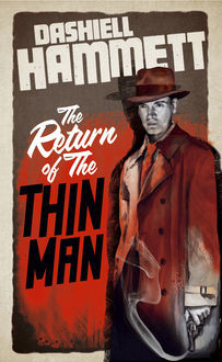 The Return of the Thin Man, Dashiell Hammett