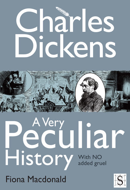 Charles Dickens, A Very Peculiar History, Fiona Macdonald