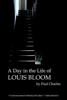 A Day in the Life of Louis Bloom, Paul Charles