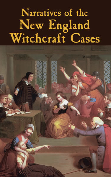 Narratives of the New England Witchcraft Cases, George Lincoln Burr