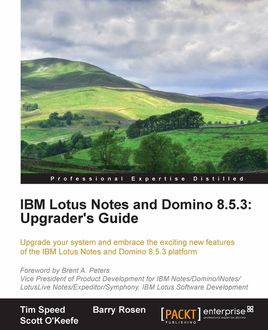 IBM Lotus Notes and Domino 8.5.3: Upgrader's Guide, Tim Speed, Barry Rosen, Scott O'Keefe