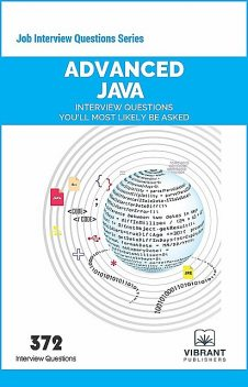 Advanced JAVA Interview Questions You'll Most Likely Be Asked, Vibrant Publishers