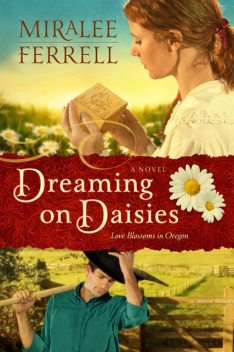 Dreaming on Daisies, Miralee Ferrell