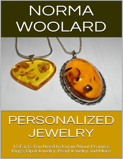 Personalized Jewelry: 15 Facts You Need to Know About Promise Rings, Opal Jewelry, Pearl Jewelry and More, Norma Woolard