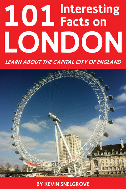 101 Interesting Facts on London, Kevin Snelgrove