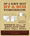 If I Get Hit By a Bus Tomorrow, Here's How to Replace the Toilet Paper Roll, Mary McHugh
