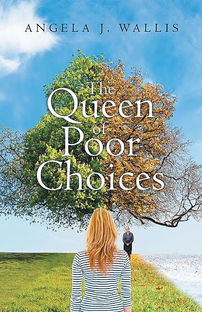 The Queen of Poor Choices, Angela J. Willis