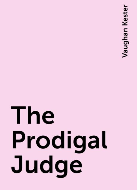 The Prodigal Judge, Vaughan Kester