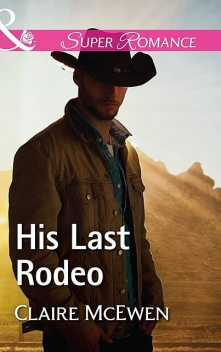 His Last Rodeo, Claire McEwen