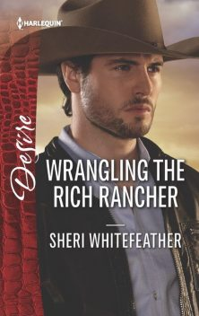 Wrangling the Rich Rancher, Sheri WhiteFeather