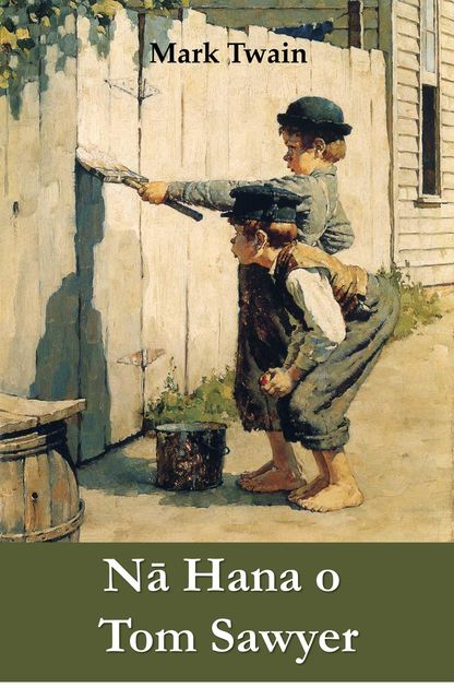 Nā Hana o Tom Sawyer, Mark Twain