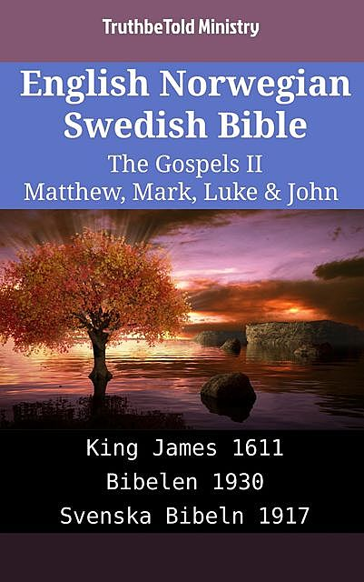 English Norwegian Swedish Bible – The Gospels II – Matthew, Mark, Luke & John, TruthBeTold Ministry