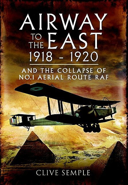 Airway to the East, 1918–1920, Clive Semple
