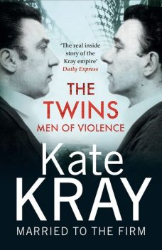 The Twins – Men of Violence, Kate Kray