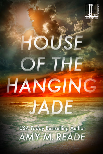 House of the Hanging Jade, Amy M. Reade