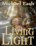 The Living Light, Michael Eash