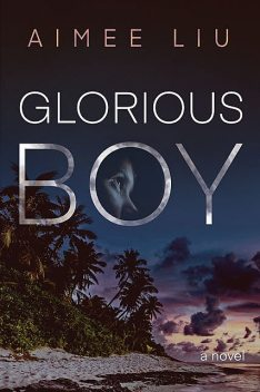 Glorious Boy, Aimee Liu